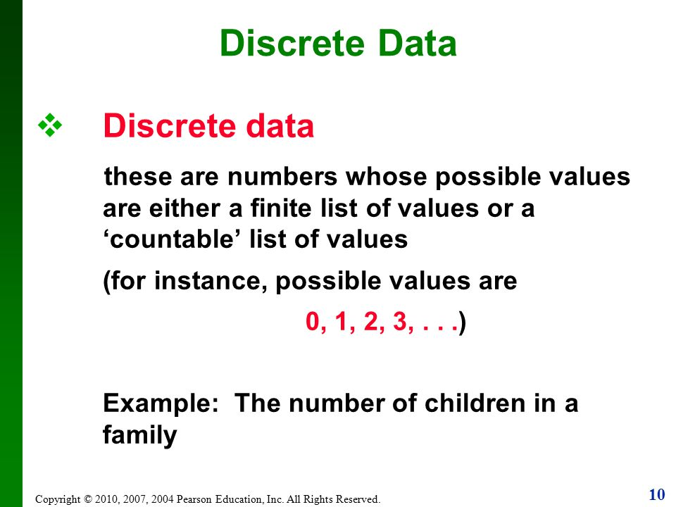 Discrete Data Discrete data (for instance, possible values are