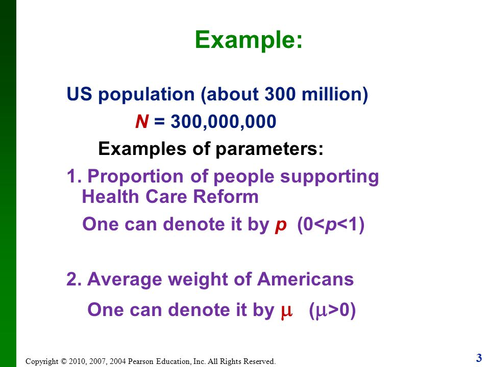 Example: US population (about 300 million) N = 300,000,000