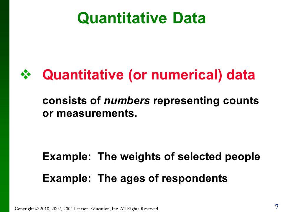 Quantitative Data Quantitative (or numerical) data