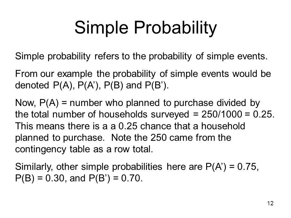 Simple Probability Simple probability refers to the probability of simple events.