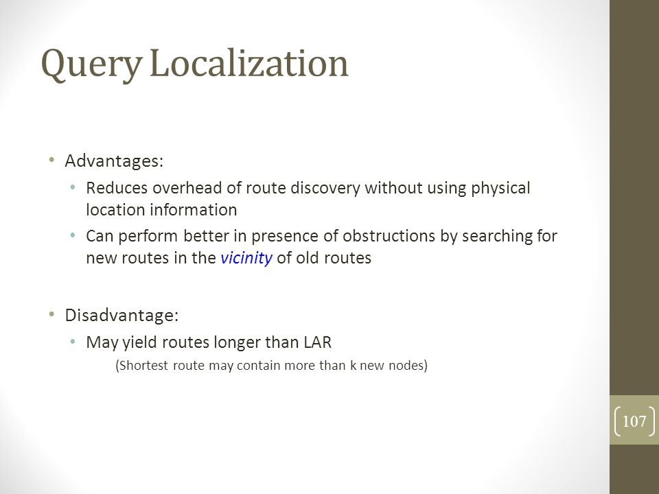 Query Localization Advantages: Disadvantage: