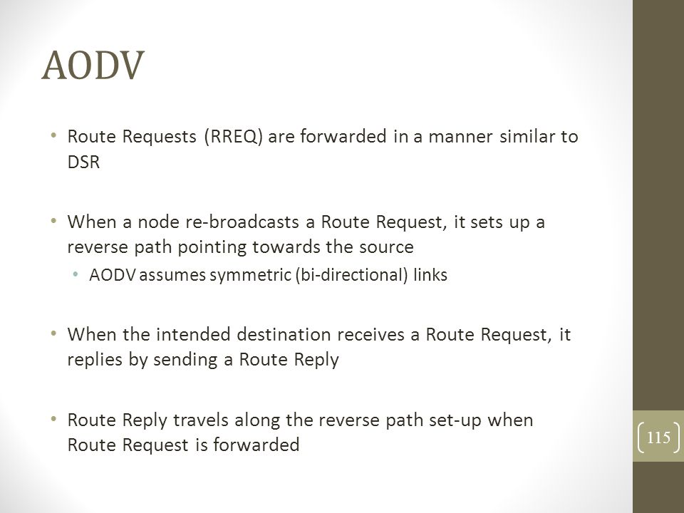 AODV Route Requests (RREQ) are forwarded in a manner similar to DSR