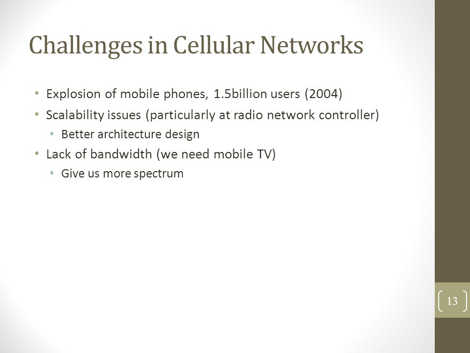 Challenges in Cellular Networks