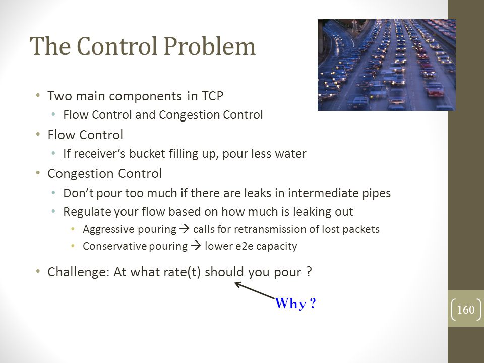 The Control Problem Two main components in TCP Flow Control
