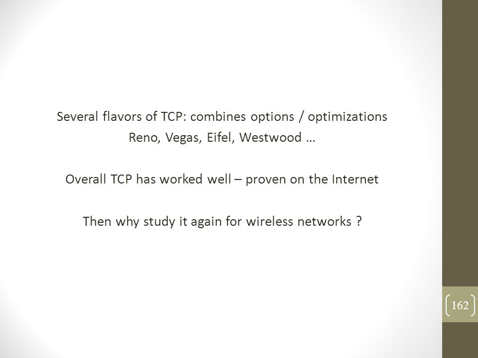 Several flavors of TCP: combines options / optimizations