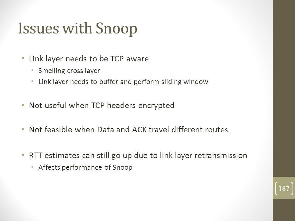 Issues with Snoop Link layer needs to be TCP aware