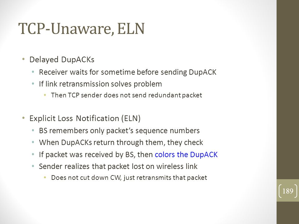 TCP-Unaware, ELN Delayed DupACKs Explicit Loss Notification (ELN)