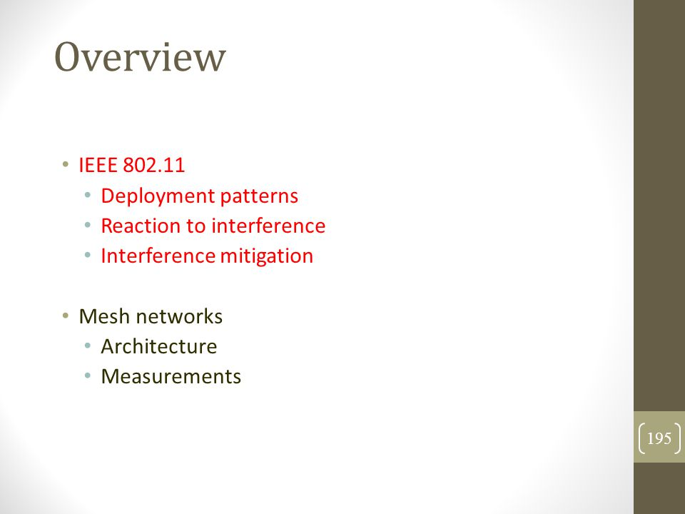 Overview IEEE 802.11 Deployment patterns Reaction to interference