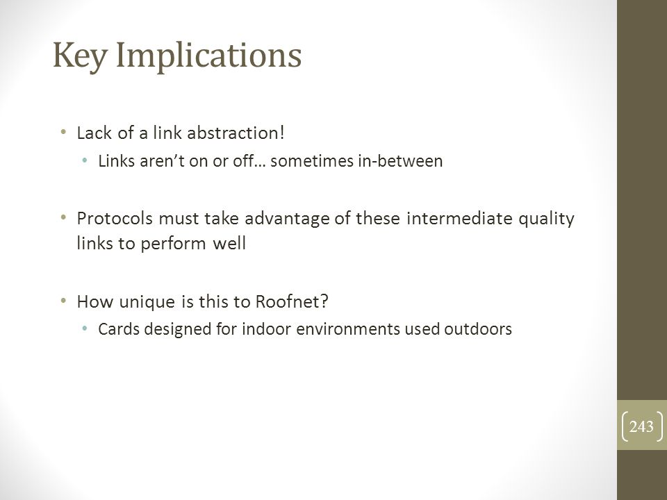Key Implications Lack of a link abstraction!
