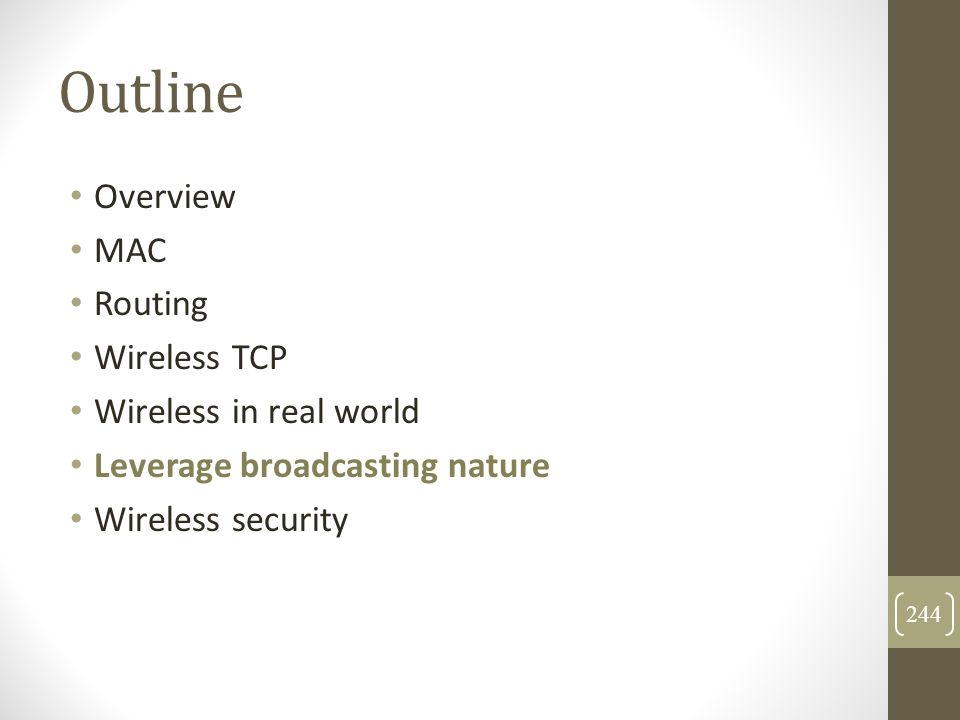 Outline Overview MAC Routing Wireless TCP Wireless in real world