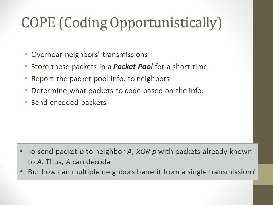 COPE (Coding Opportunistically)