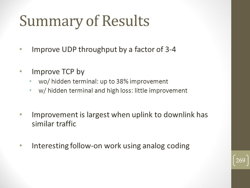 Summary of Results Improve UDP throughput by a factor of 3-4