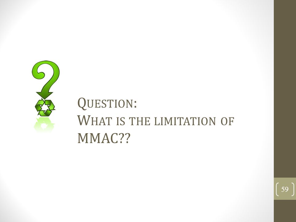 Question: What is the limitation of MMAC