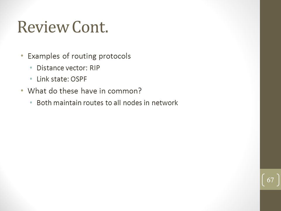 Review Cont. Examples of routing protocols