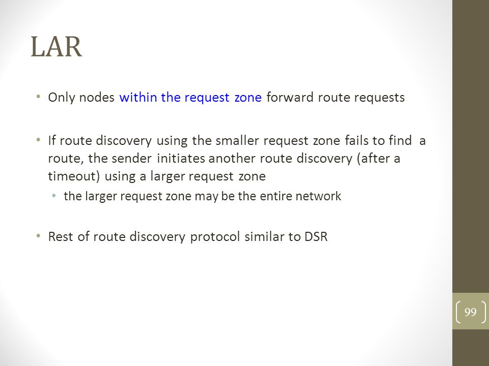 LAR Only nodes within the request zone forward route requests