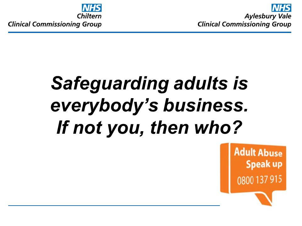 Safeguarding adults is everybody's business.