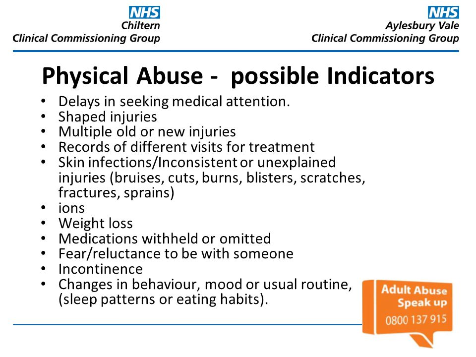 Physical Abuse - possible Indicators