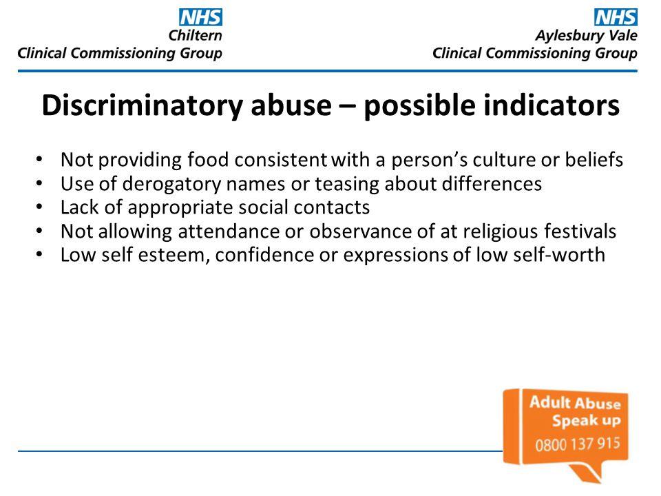 Discriminatory abuse – possible indicators