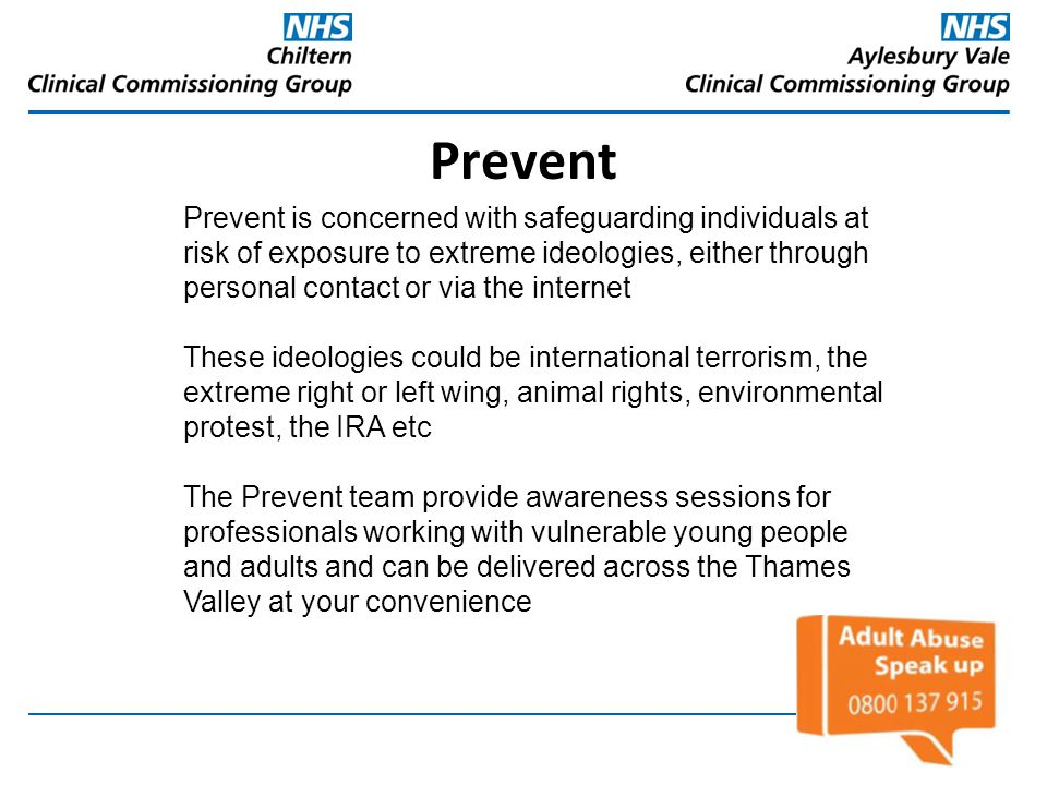 Prevent Prevent is concerned with safeguarding individuals at