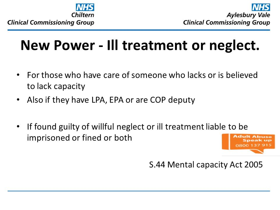 New Power - Ill treatment or neglect.