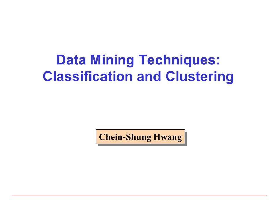 Data Mining Techniques: Classification and Clustering