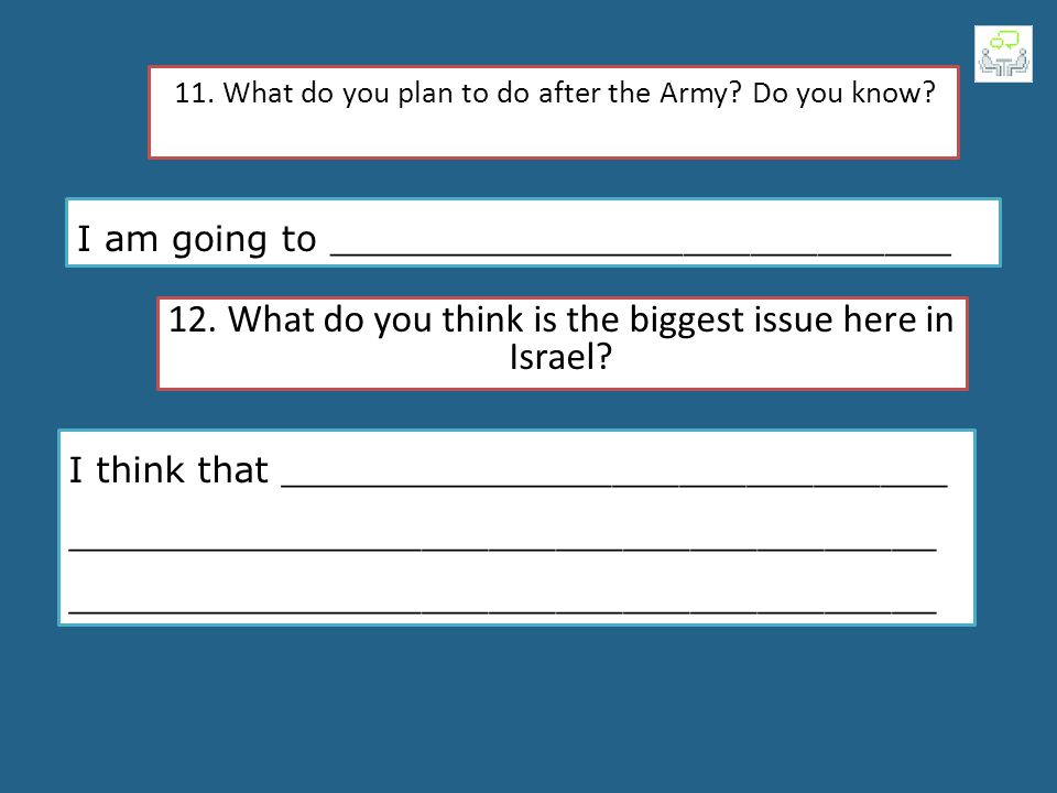 11. What do you plan to do after the Army Do you know