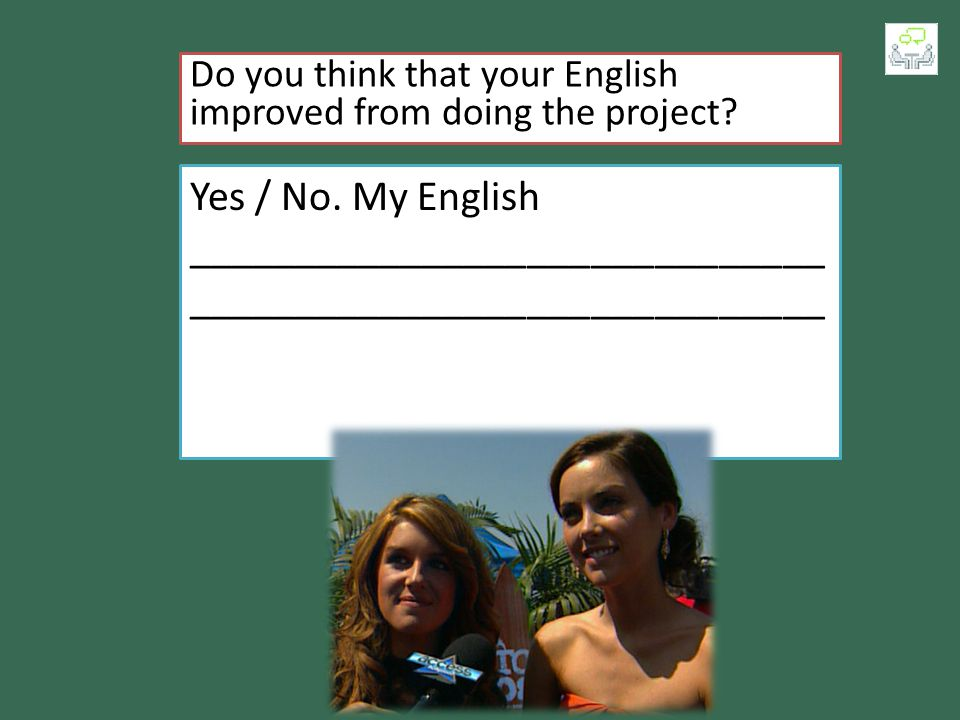 Do you think that your English improved from doing the project