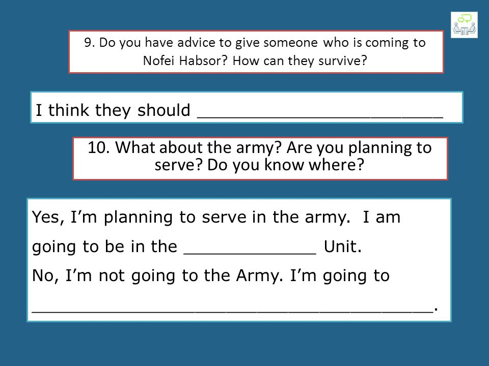 10. What about the army Are you planning to serve Do you know where