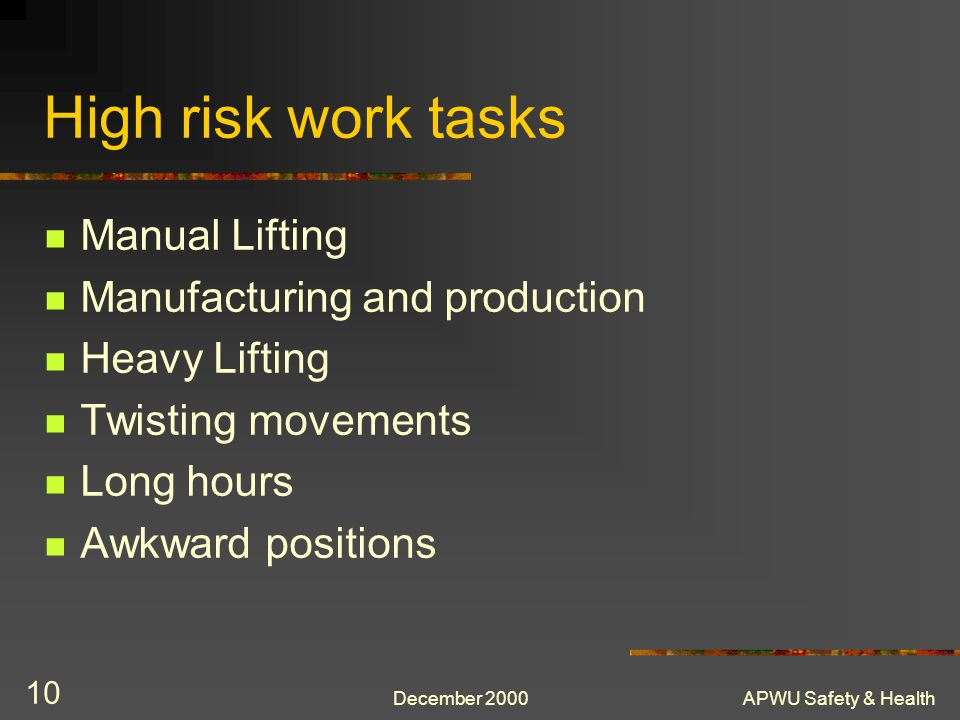 High risk work tasks Manual Lifting Manufacturing and production