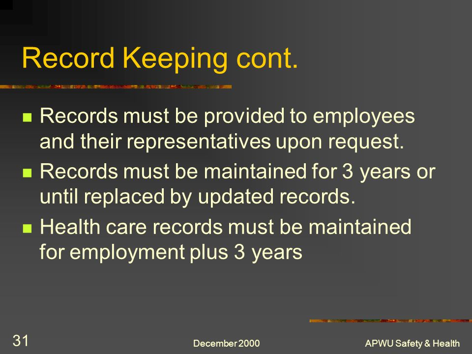 Record Keeping cont. Records must be provided to employees and their representatives upon request.