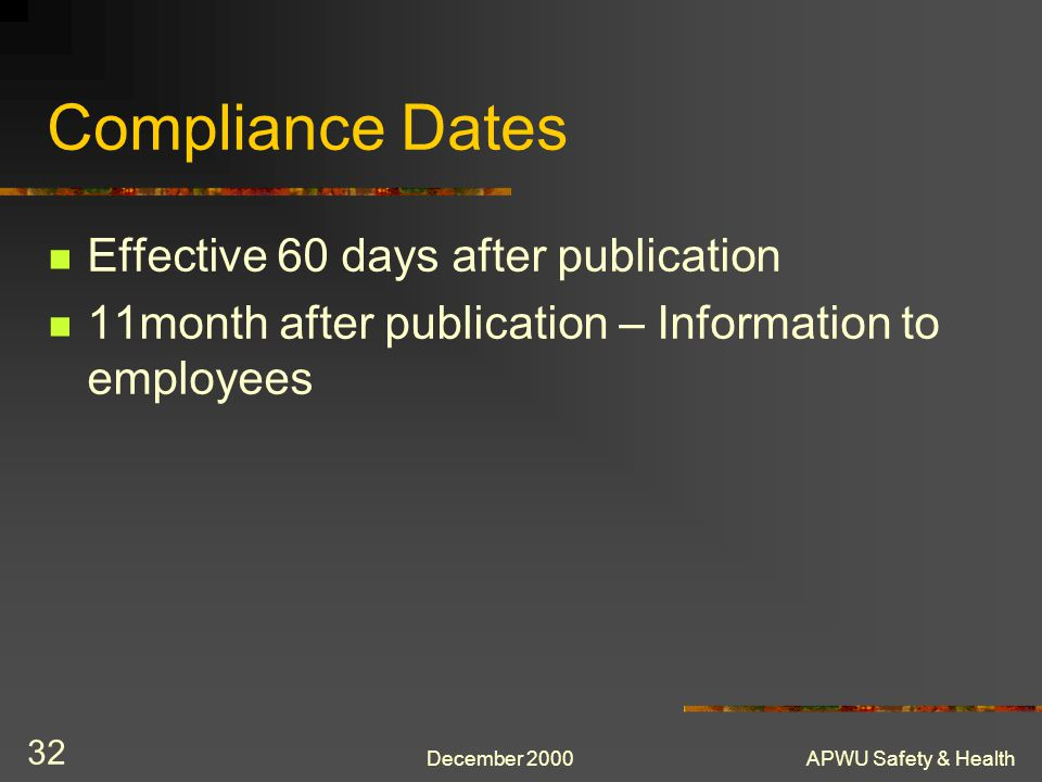 Compliance Dates Effective 60 days after publication
