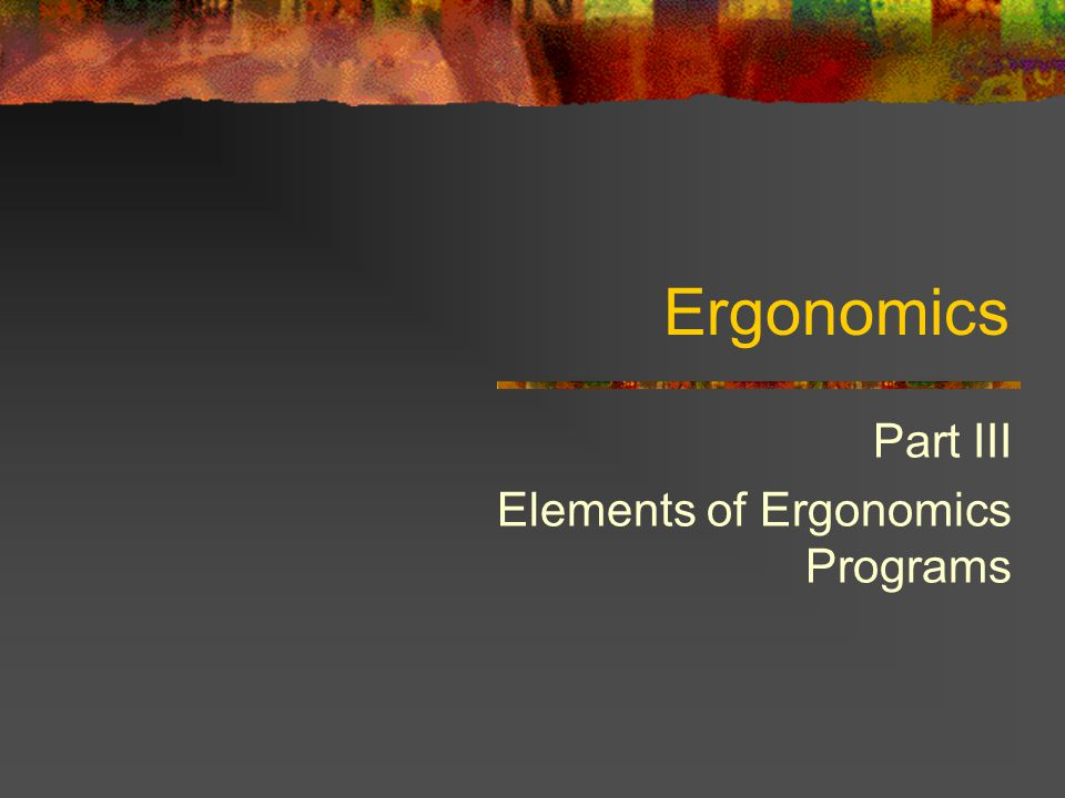 Part III Elements of Ergonomics Programs