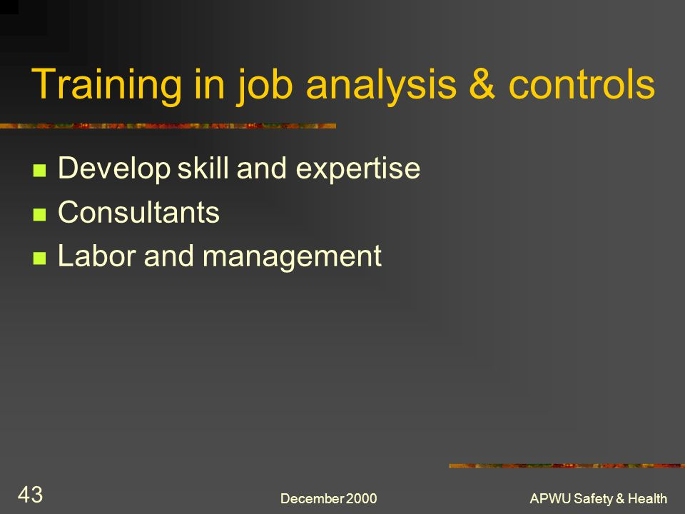 Training in job analysis & controls