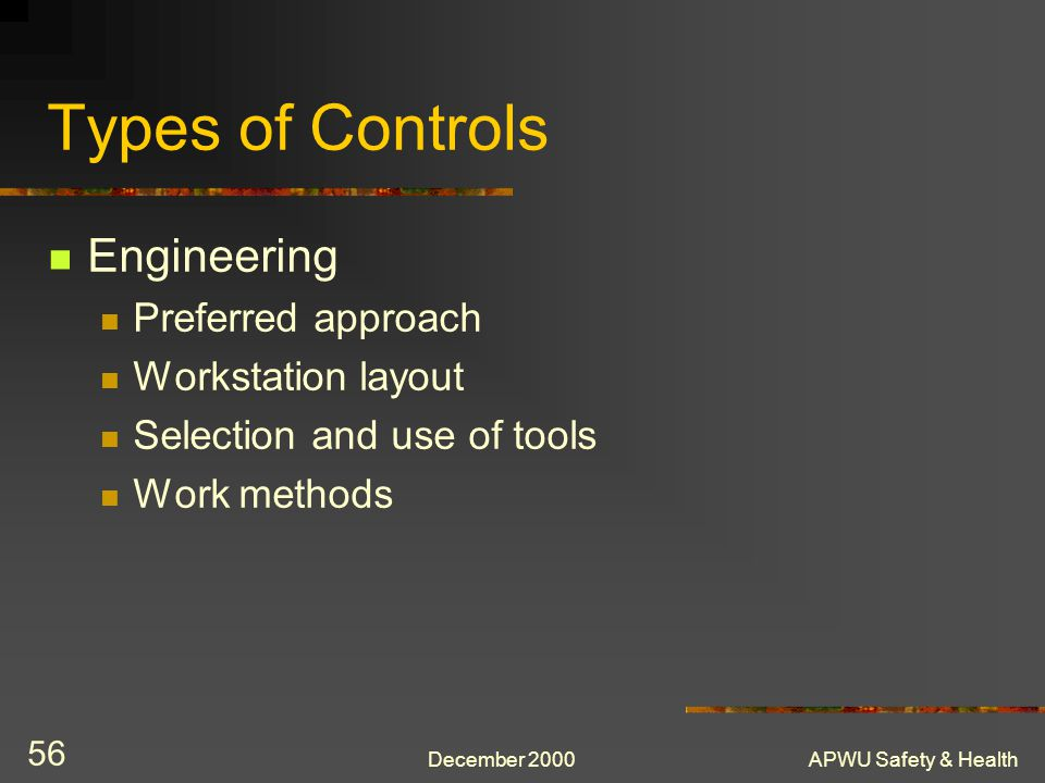 Types of Controls Engineering Preferred approach Workstation layout