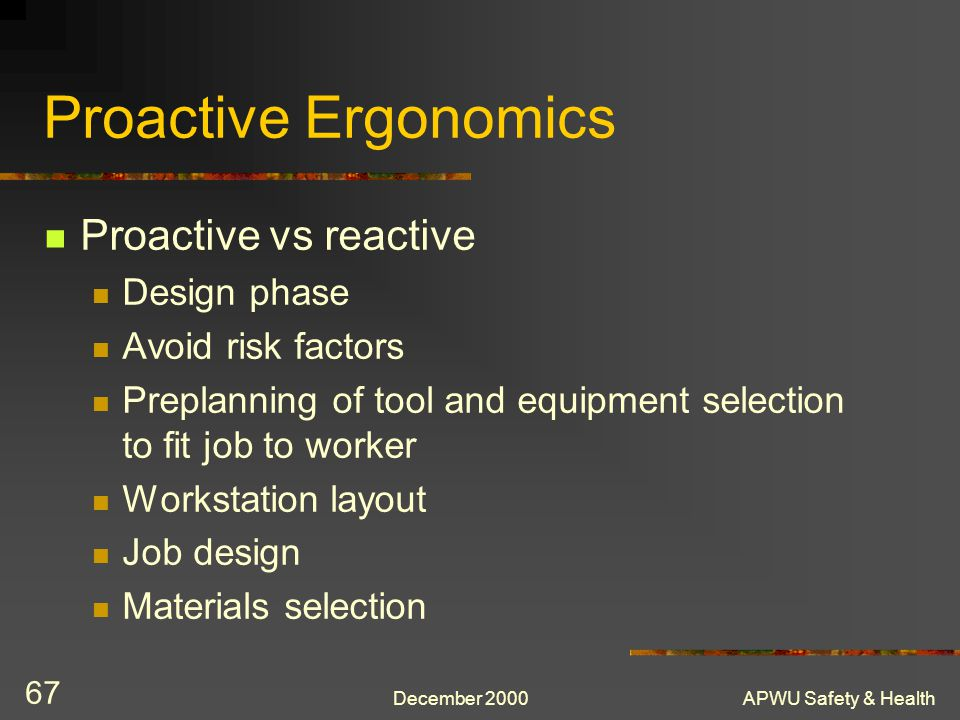 Proactive Ergonomics Proactive vs reactive Design phase