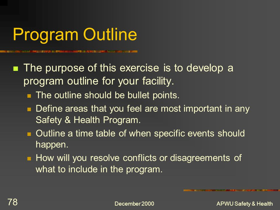 Program Outline The purpose of this exercise is to develop a program outline for your facility. The outline should be bullet points.