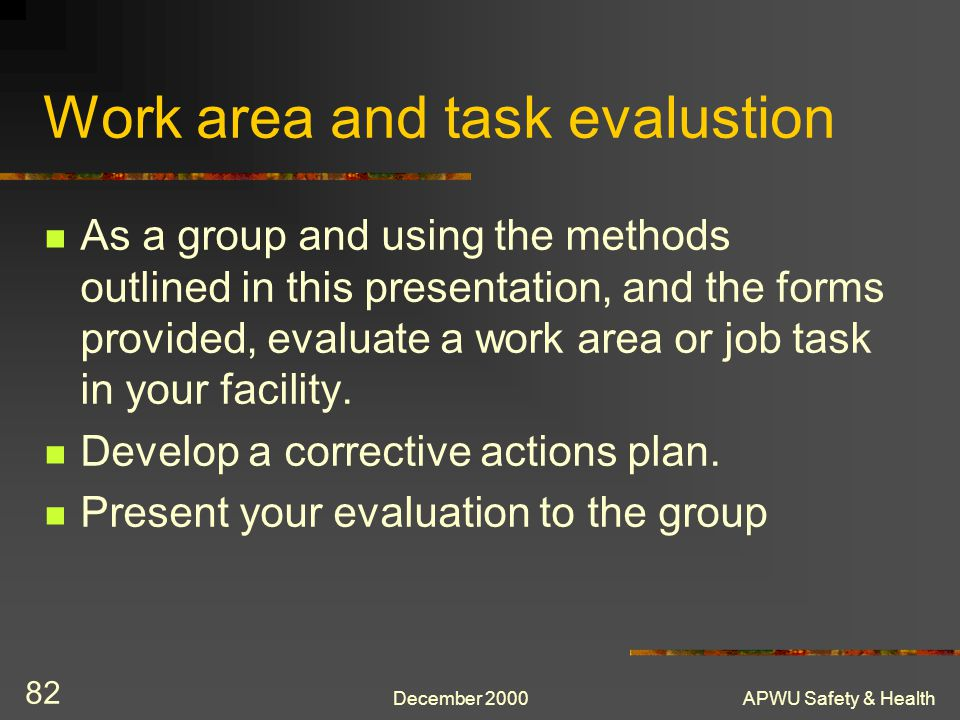 Work area and task evalustion