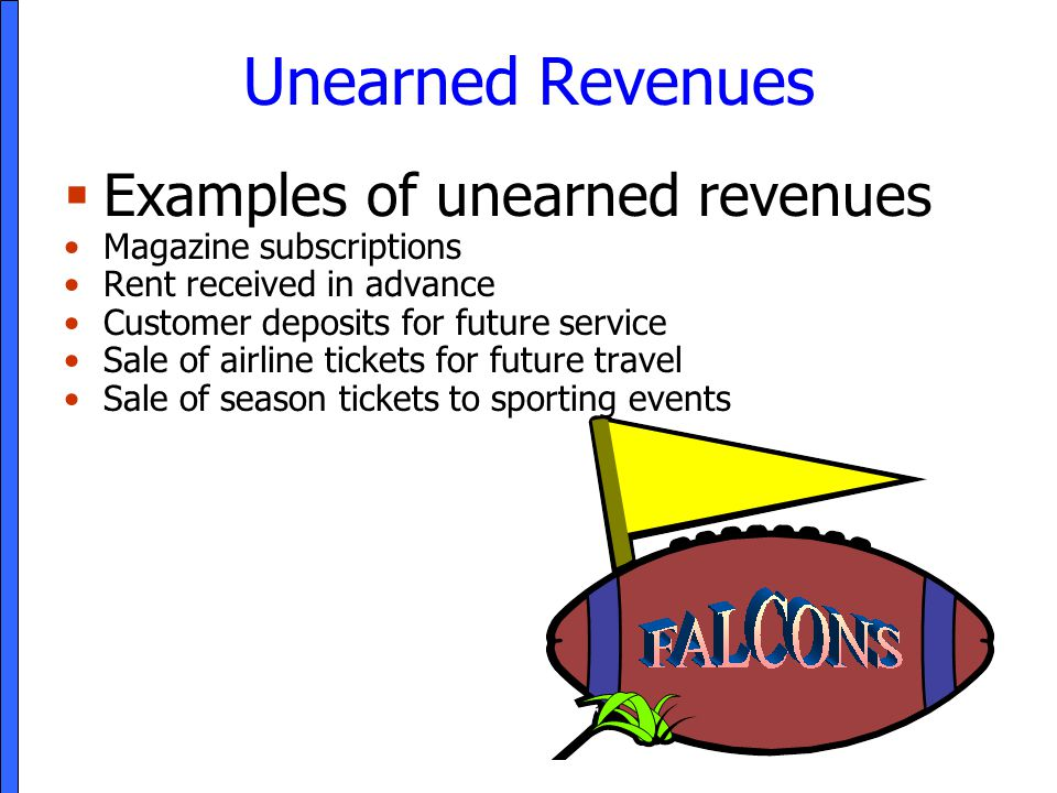 Unearned Revenues Examples of unearned revenues Magazine subscriptions