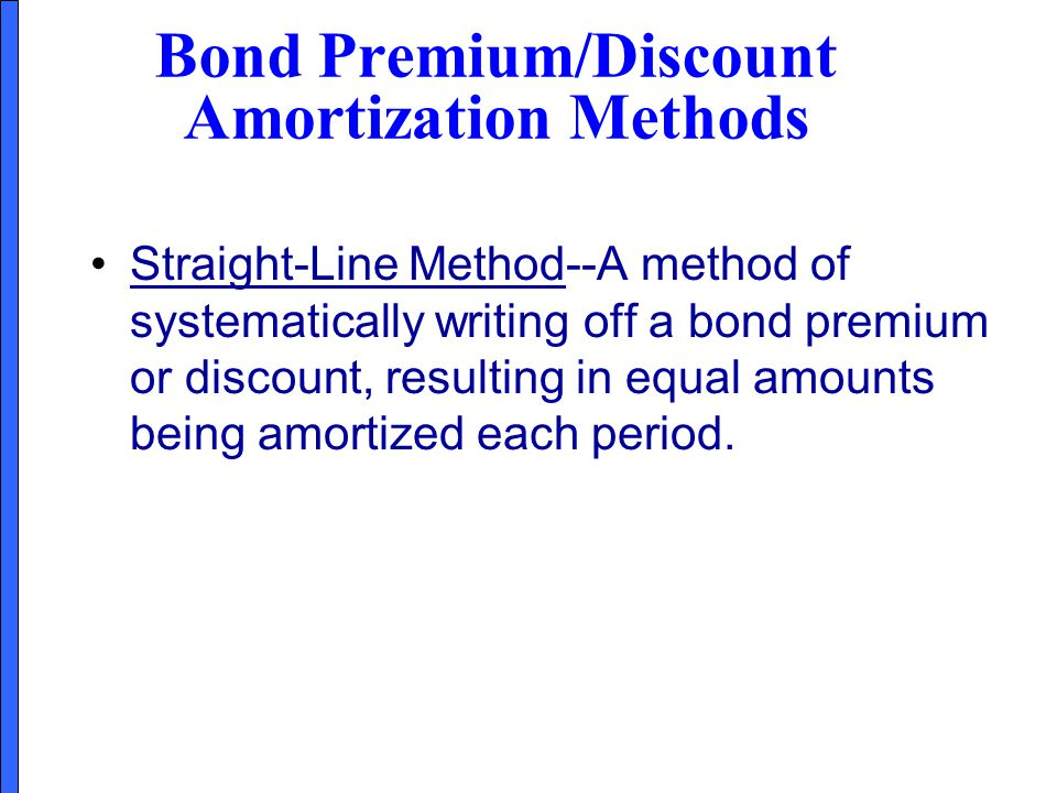 Bond Premium/Discount Amortization Methods