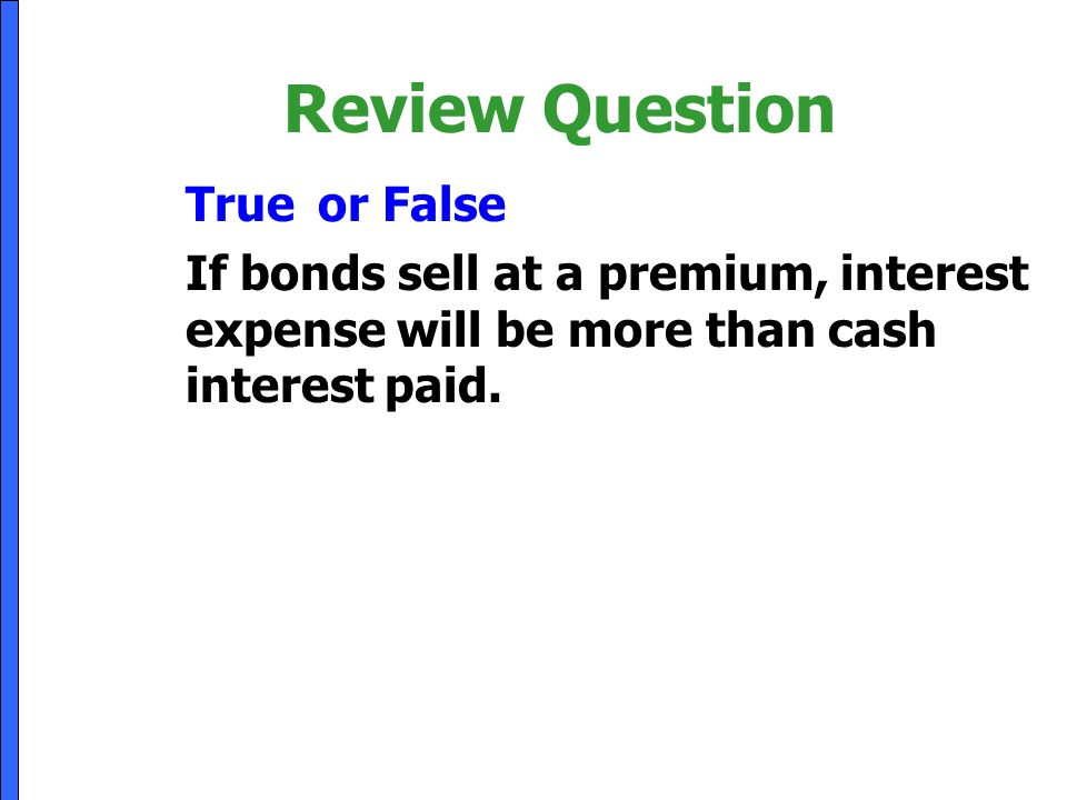 Review Question True or False
