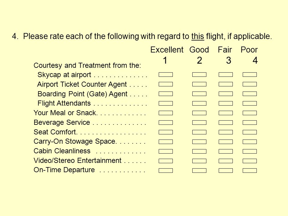 4. Please rate each of the following with regard to this flight, if applicable.
