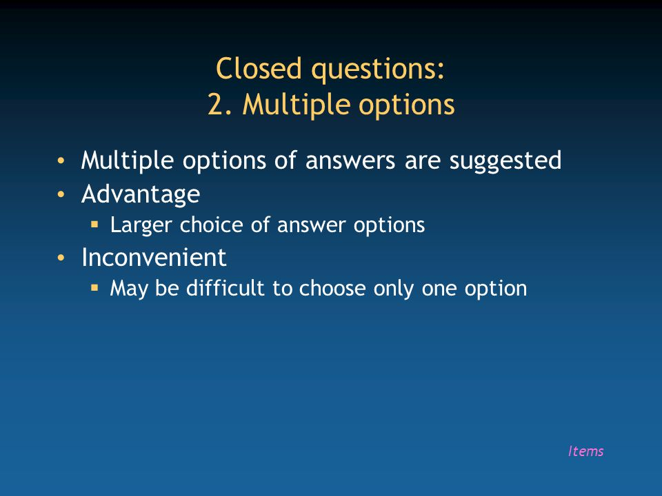Closed questions: 2. Multiple options