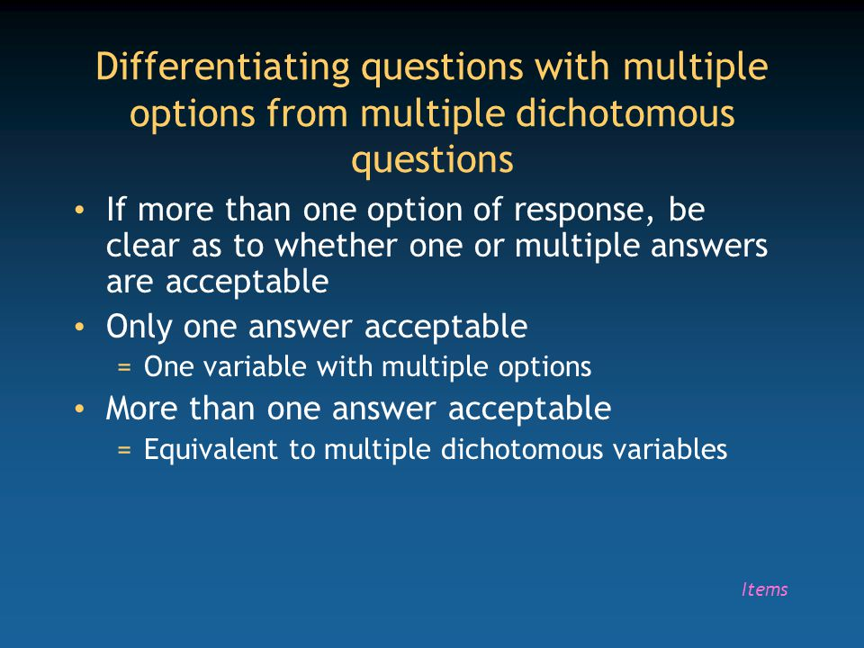 Differentiating questions with multiple options from multiple dichotomous questions