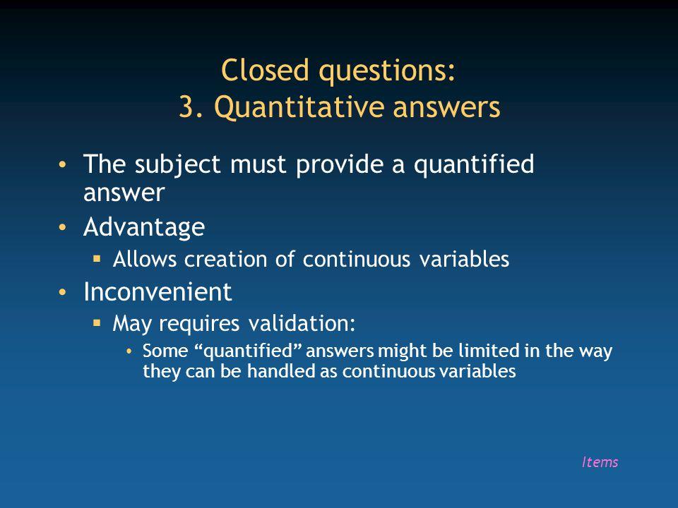 Closed questions: 3. Quantitative answers
