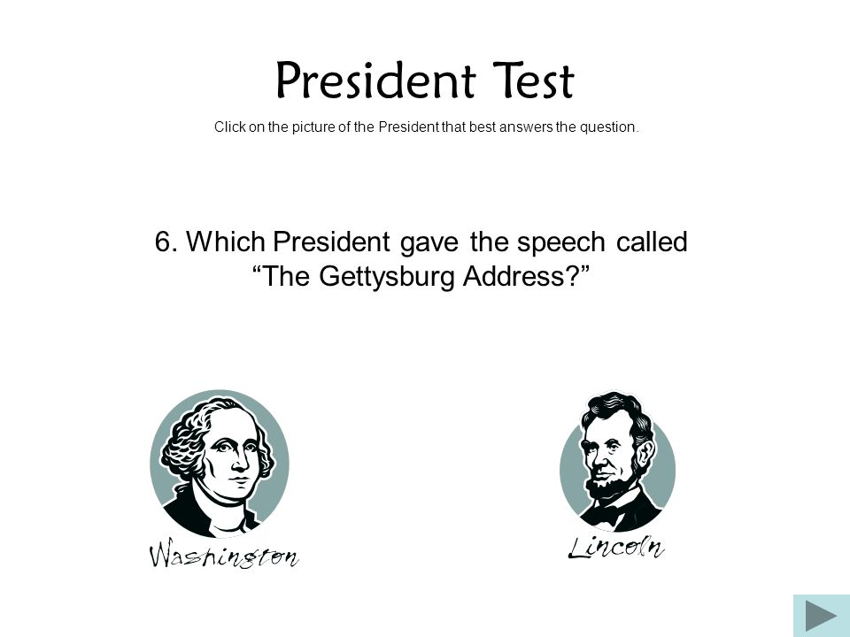 6. Which President gave the speech called The Gettysburg Address
