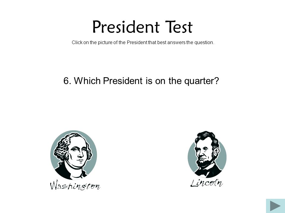 6. Which President is on the quarter