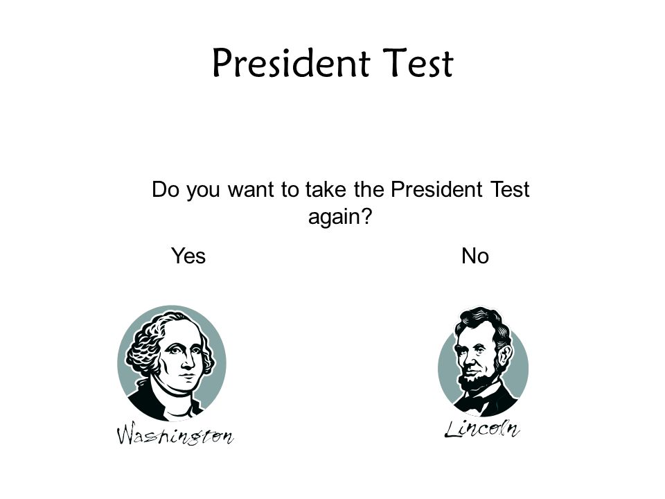 Do you want to take the President Test again