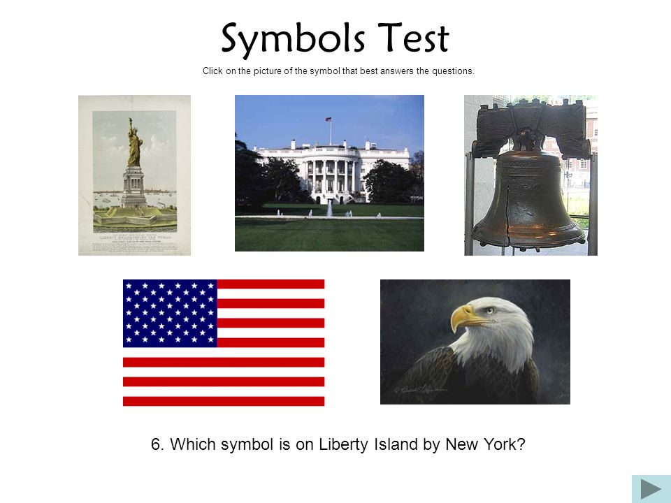 6. Which symbol is on Liberty Island by New York