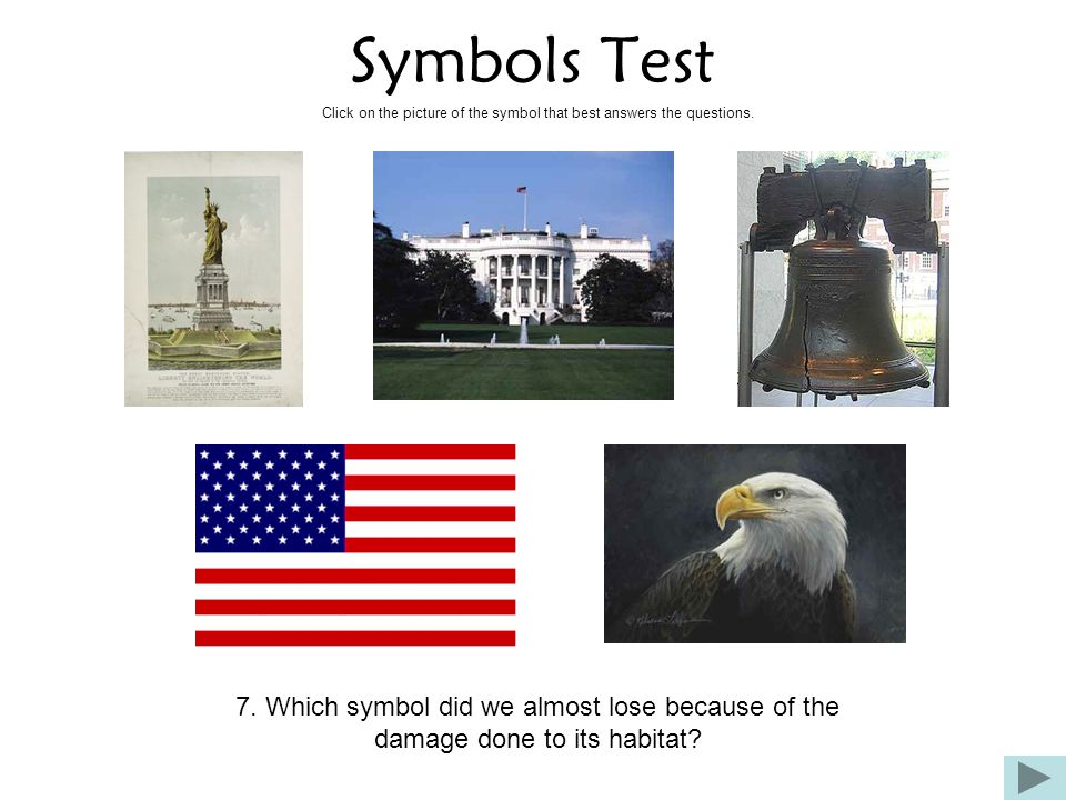 Symbols Test Click on the picture of the symbol that best answers the questions.