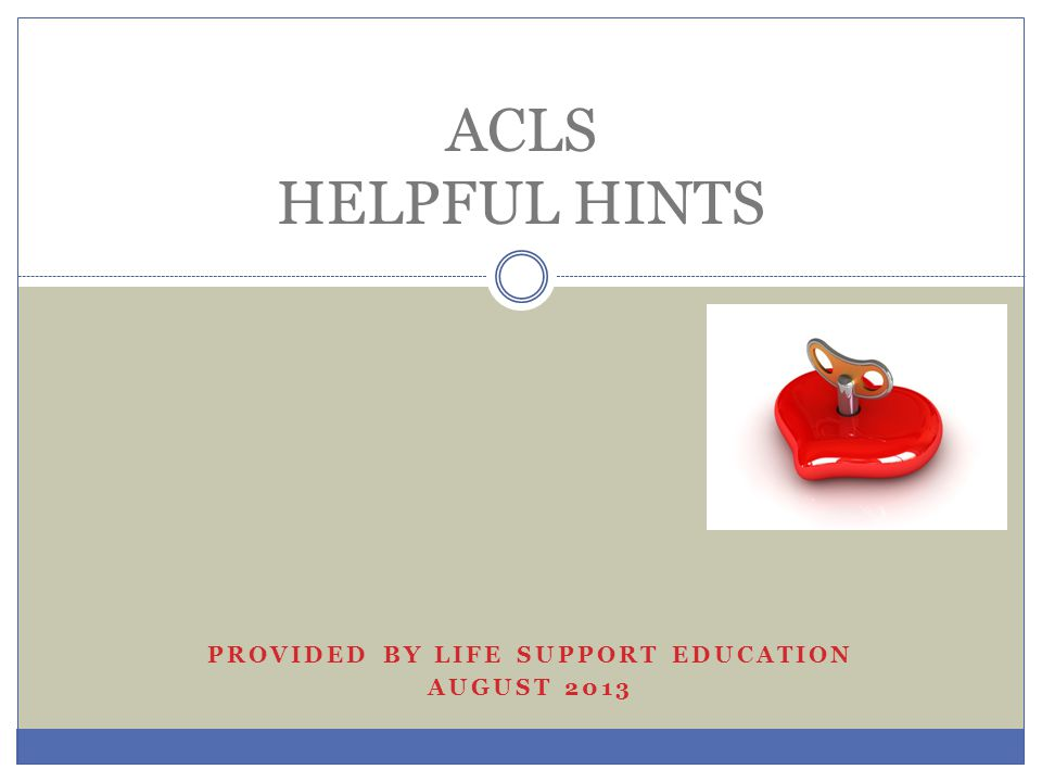 Provided by Life Support Education August 2013